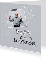 Felicitatiekaart pensioen tijd om te relaxen foto spetters