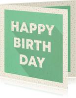 Felicitatiekaart typografisch 'HAPPY BIRTHDAY' met confetti