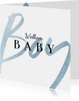 Felicitatiekaart welkom baby boy jongen blauw