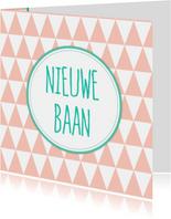 Felicitatiekaartje Nieuwe Baan