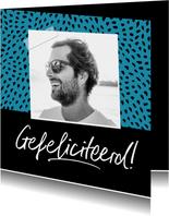 Fotokaart man gefeliciteerd hip confetti foto