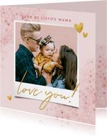 Fotokaart moederdag met hartjes, waterverf Love you!