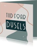 Fryske felicitatiekaart pensioen 'Tiid foar dysels'