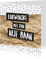 Fryske kaart 'Nije baan'  - zwart wit kraft