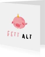 Geburtstagskarte lustig Schwein 'Fett alt'