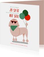Geburtstagskarte Pudel Zu spät