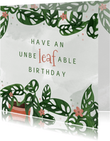 Geburtstagskarte 'Unbe-leaf-able birthday'
