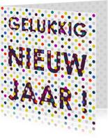 Nieuwjaarskaarten - Gelukkig nieuwjaar met gekleurde stippen