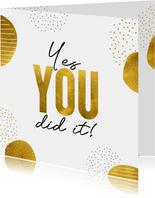Geslaagd kaart goudlook yes you did it goed gedaan