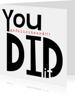 Geslaagd kaart, 'You did it' in grote letters