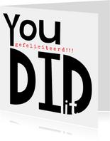Geslaagd kaart, 'You did it' in grote letters