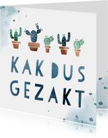 Gezakt kaart 'kakdus gezakt' met cactussen en waterverf