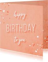 """Glückwunschkarte zum Geburtstag """"Happy birthday to you"""""""