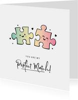 Grappige liefdeskaart met 2 puzzelstukjes - perfect match!