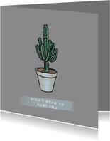 Grappige sorry kaart met verdrietige cactus in pot