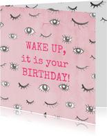 Grappige verjaardagskaart met ogen! Wake up, birthday!