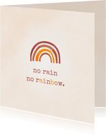Grußkarte Aufmunterung 'No rain, no rainbow'