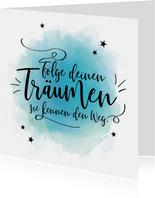 Grußkarte Spruch 'Folge deinen Träumen'