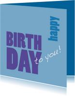 Happy Birthday to you - blauw - OT