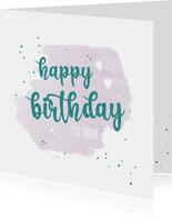 Happy birthday to you - happy verjaardagskaart