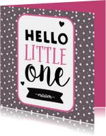 Hello Little One - meisje geboren