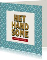 Hey handsome - retro - zomaarkaart