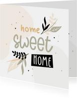 Hip felicitatiekaartje home sweet home met blaadjes