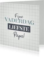 Hippe kaart Fijne Vaderdag liefste papa met raster