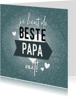 Hippe vaderdag kaart 'Je bent de beste papa ooit!' & hartjes