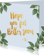 Hope you feel better soon - botanische beterschapskaart