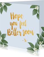 Hope you feel better soon - botanische beterschapskaart
