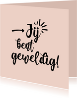 Jij bent geweldig - positive - zomaarkaart