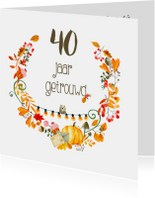Jubileumkaart 40 jaar getrouwd kaart - IR