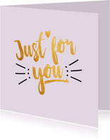 Just for you - gold zomaar kaart