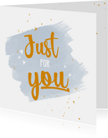 Just for you - happy zomaar kaart