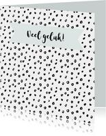 """Kaart """"veel geluk"""" zwartwit dots aanpasbare kleur"""