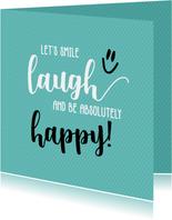 Let's smile, laugh - vriendschapskaart