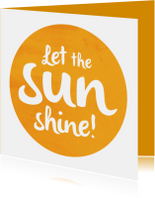 Let the sun shine!