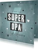Leuke Vaderdag kaart voor je super opa met hartjes