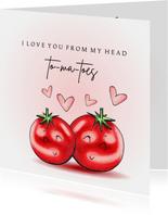 Liefde kaart From my head tomatoes