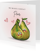 Liefde kaart We make a great pear