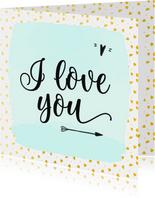 Liefdeskaart i love you hartjes