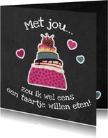 Liefdeskaart met jou zou ik wel eens een taartje willen eten