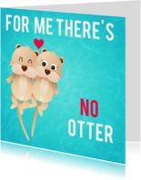 liefdeskaart no otter for ME