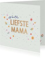 Liefste mama - flowers and dots - moederdagkaart