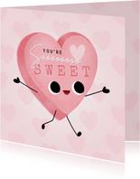 Lieve liefdekaart met snoephartje You're soooo sweet!