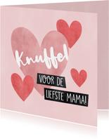 Lieve moederdag kaart Knuffel voor de liefste mama hartjes
