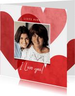 Lieve moederdag kaart met I love you, hartjes, en foto