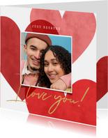 Lieve zomaar kaart met grote foto, hartjes 'I love you!'