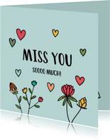Miss you so much - hearts and flowers - mis je kaart